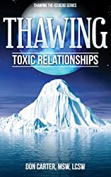 Thawing Toxic Relationships (Thawing the Iceberg Series Book 4)