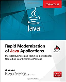 Book Rapid Modernization of Java Applications: Practical Business and Technical Solutions for Upgrading Your Enterprise Portfolio (Oracle Press)
