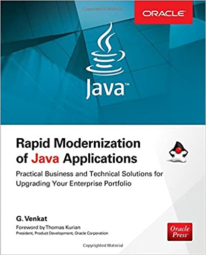 Rapid modernization of java applications practical business and rapid modernization of java applications practical business and technical solutions for upgrading your enterprise portfolio oracle press 1st edition malvernweather Gallery