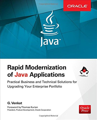 Rapid Modernization of Java Applications: Practical Business and Technical Solutions for Upgrading Your Enterprise Portfolio (Oracle Press) by McGraw-Hill Education