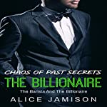 Chaos of Past Secrets: The Barista and the Billionaire, Book 3 | Alice Jamison
