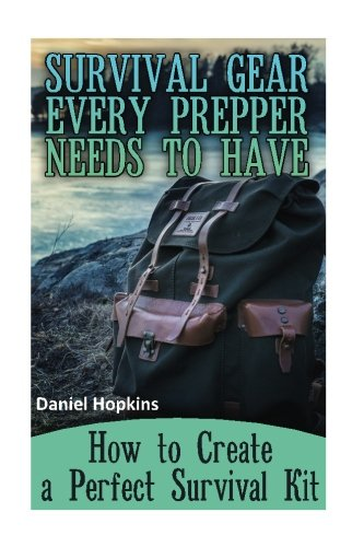 Survival-Gear-Every-Prepper-Needs-to-Have-How-to-Create-a-Perfect-Survival-Kit-Survival-Guide-Survival-Gear