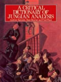 img - for A Critical Dictionary of Jungian Analysis by Andrew Samuels (1986-10-16) book / textbook / text book