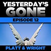 Yesterday's Gone: Episode 12 | Sean Platt, David Wright