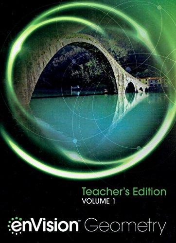 enVision Geometry, Teacher's Edition, Volume 1, 9780328931866, 0328931861, 2018