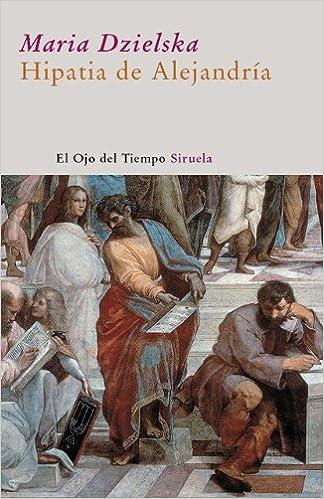 Hipatia de Alejandría (El Ojo del Tiempo): Amazon.es: Maria Dzielska, José Luis López Muñoz: Libros