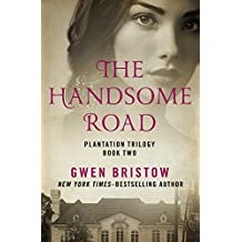 The Handsome Road (Plantation Trilogy)