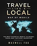 Travel Like a Local - Map of Mobile: The Most Essential Mobile (Alabama) Travel Map for Every Adventure