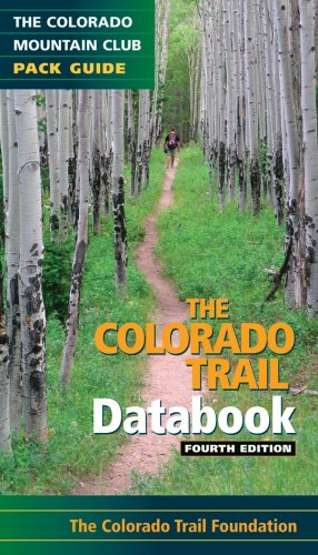 The Colorado Trail Databook (Colorado Mountain Club Pack Guide)