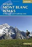 Walking Mont Blanc Walks: 50 Day Walks And 4 Multi-Day Treks (Cicerone Guides)