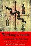 #5: Working Conjure: A Guide to Hoodoo Folk Magic
