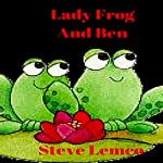 Lady Frog and Ben |  Captain Kid-O,Steve Lemco
