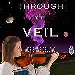 Through the Veil | Adrienne Dellwo