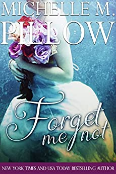 Forget Me Not by [Pillow, Michelle M.]