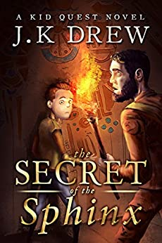 The Secret of the Sphinx (Kid Quest Adventures Book 1) by [Drew, J.K.]