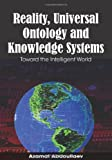 Reality, Universal Ontology, and Knowledge Systems, Azamat Abdoullaev, 159904966X