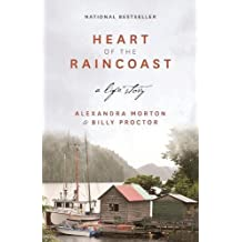 Heart of the Raincoast: A Life Story