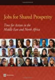 Jobs for Shared Prosperity: Time for Action in the Middle East and North Africa