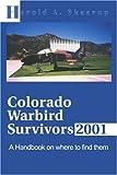 Colorado Warbird Survivors 2001, Harold A. Skaarup, 0595168450