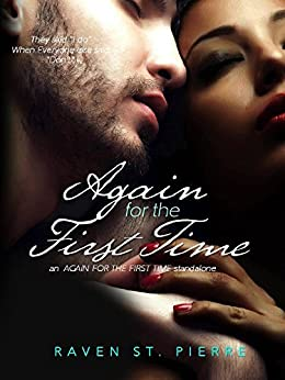 "Again for the First Time: A Standalone in the ""Again for the First Time"" Family Saga by [St. Pierre, Raven]"