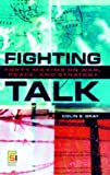 Fighting Talk: Forty Maxims on War, Peace, and Strategy (Praeger Security International) by Colin S. Gray (2007-04-30)