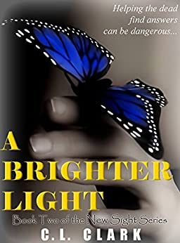 A Brighter Light (Ghost Mystery) (New Sight Series Book 2) by [Clark, C. L.]
