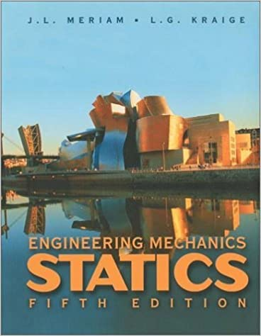 Engineering Mechanics - Statics, Volume I (5th, 02) by Meriam, J L - Kraige, L G