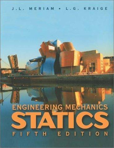 Engineering Mechanics - Statics, Volume I (5th, 02) by Meriam, J L - Kraige, L G [Hardcover (2001)] pdf