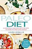 Paleo Diet: 25 Delicious and Easy Keto Recipes To Burn Fat and Gain Energy
