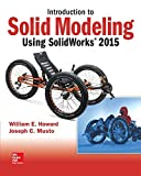 Introduction to Solid Modeling Using SolidWorks 2015, Musto, Joseph and Howard, William, 1259542114