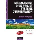 Management d'un projet système d'Information -8e éd. : Principes, techniques, mise en oeuvre et outils (Management des systèmes d'information) (French Edition)