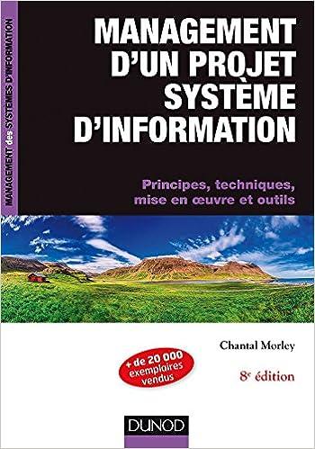 management dun projet systeme dinformation 8e ed principes techniques mise en oeuvre et outils management des systemes dinformation