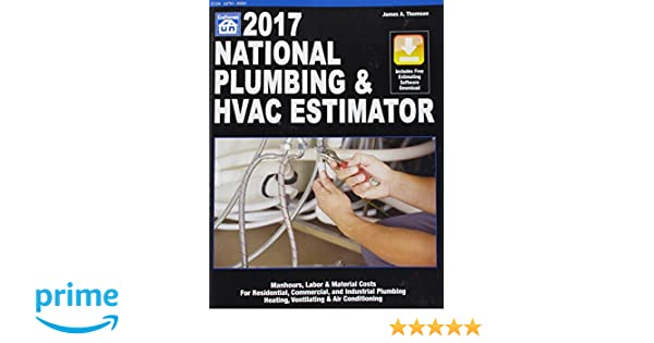 national plumbing hvac estimator 2017 national plumbing and hvac estimator james a thompson 9781572183292 amazoncom books - Hvac Estimator