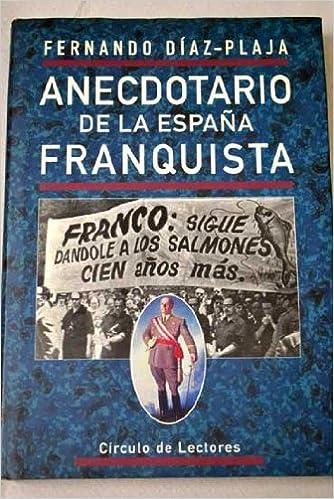 ANECDOTARIO DE LA ESPAÑA FRANQUISTA: Amazon.es: Díaz-Plaja, Fernando: Libros