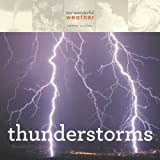 Our Wonderful Weather: Thunderstorms, Valerie Bodden, 0898127246