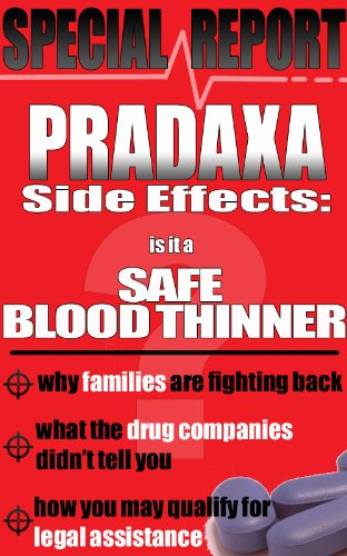- Pradaxa Side Effects: Is It A Safe Blood Thinner?