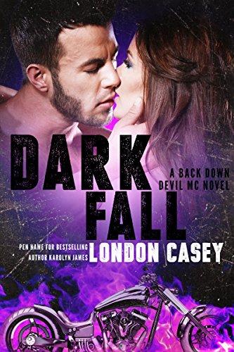 DARK FALL: A Back Down Devil MC Romance  (Back Down Devil MC series Book 3)