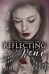 Reflecting Roni (Beauty in the Darkness Book 3)