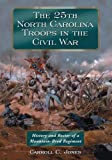 The 25th North Carolina Troops in the Civil War, Carroll C. Jones, 0786495553