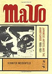 MAVO: Japanese Artists and the Avant-Garde, 1905-1931 (Twentieth-Century Japan: The Emergence of a World Power)