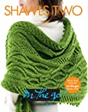 Shawls Two (Vogue Knitting: On the Go!)