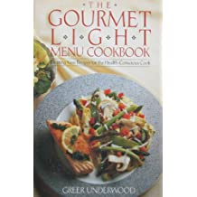 the new gourmet light lowfat recipes for the healthconscious cook third edition