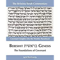 Bereshit -- Genesis: The Foundations of Covenant (The Briteinu Torah Commentary)