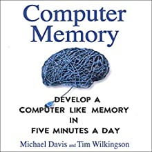 Computer Memory: Develop a Computer-Like Memory in 5 Minutes a Day Audiobook by Tim Wilkingson, Michael Davis Narrated by IJ Anderson