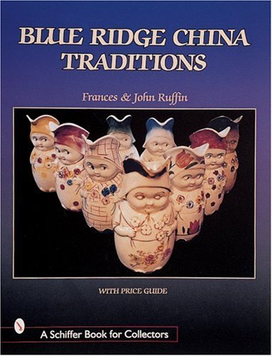 - Blue Ridge China Traditions (Schiffer Book for Collectors)