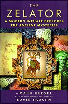 Book The Zelator: A Modern Initiate Explores the Ancient Mysteries by Mark Hedsel (2000-01-06)