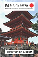 """Christopher C. Odom, published author and award-winning filmmaker, brings you the, """"Big Trip To Japan Travel Guide: Japan Tourism, Japan Guide, Japan Travel Vlog."""" Inspired by the Big Trip To Japan YouTube Channel and Blog, this Japan travel ..."""