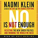 No Is Not Enough: Resisting Trump's Shock Politics and Winning the World We Need | Naomi Klein