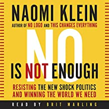 No Is Not Enough: Resisting Trump's Shock Politics and Winning the World We Need Audiobook by Naomi Klein Narrated by Brit Marling
