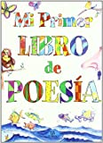 Mi primer libro de poesia / My First Poetry Book (Spanish Edition)